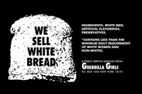 Guerrilla Girls, We Sell White Bread, 1987 1