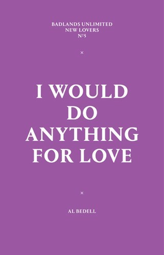 I Would Do Anything For Love, written by Al Bedell, Badlands
