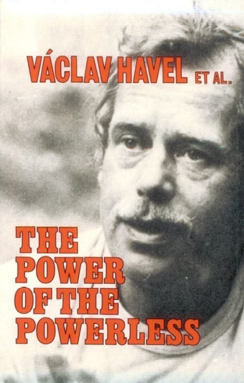 THE POWER OF THE POWERLESS, BY VÁCLAV HAVEL