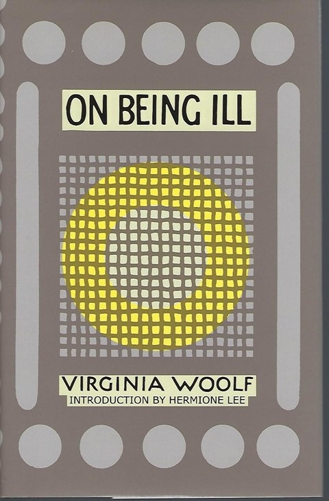 Virginia Woolf, On Being Ill