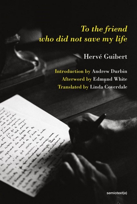 To The Friend Who Did Not Save My Life by Hervé Guibert