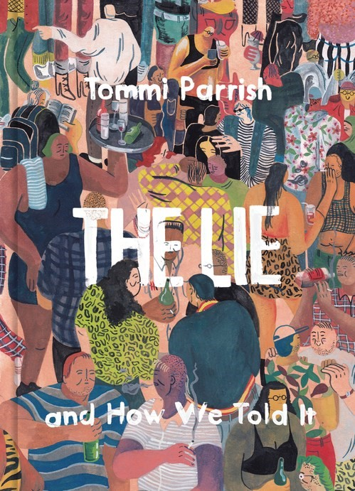 The Lie And How We Told It, by Tommi Parish