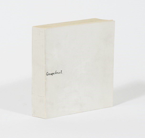Why Yoko Ono S Strange Art Book Grapefruit Is A Welcome Remedy For Crisis Dazed
