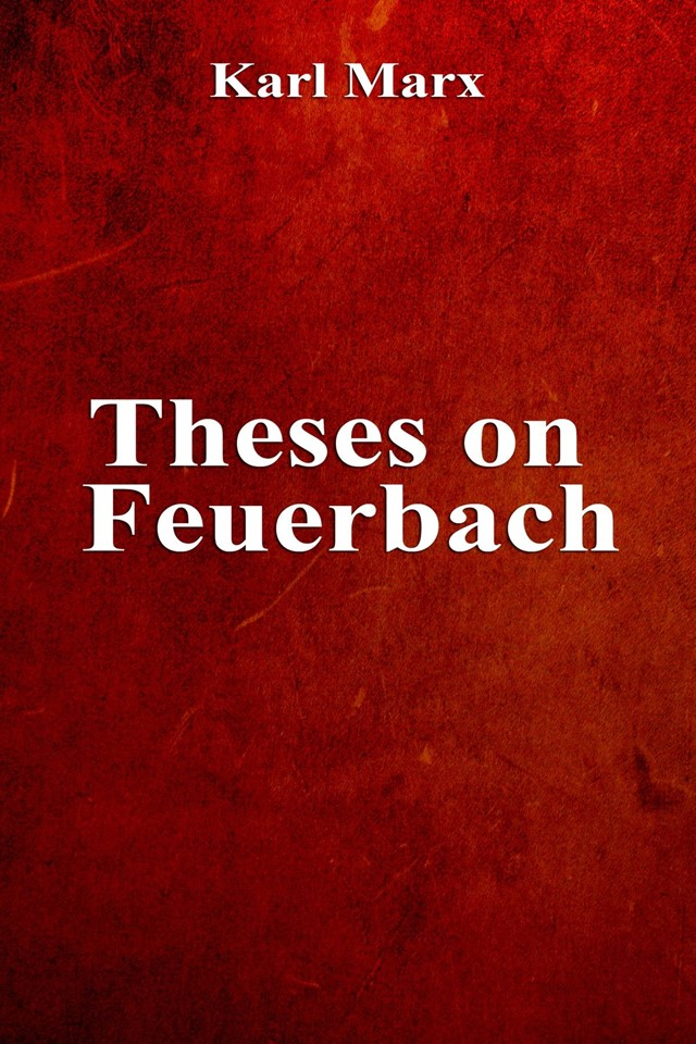 THESES OF FEUERBACH