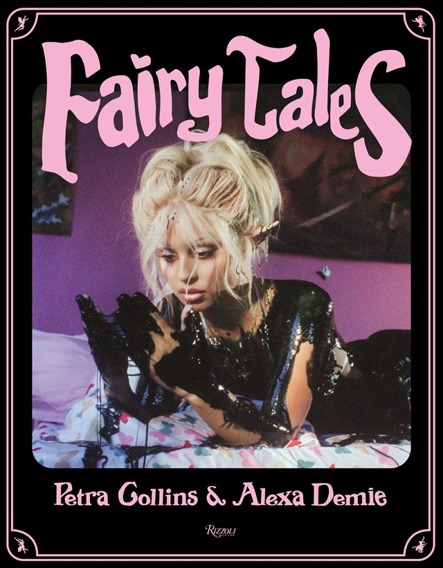 Fairy Tales, Petra Collins and Alexa Demie