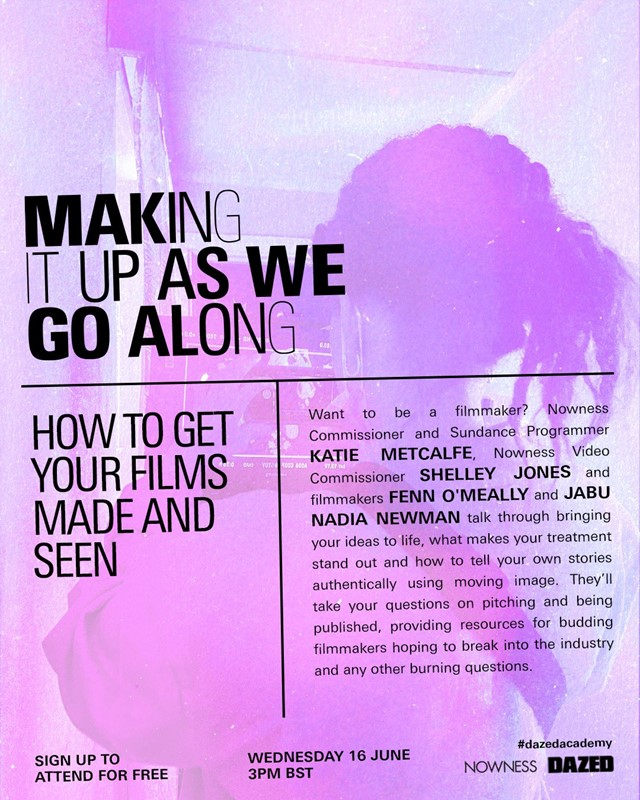 How to get your films made and seen with Dazed Academy