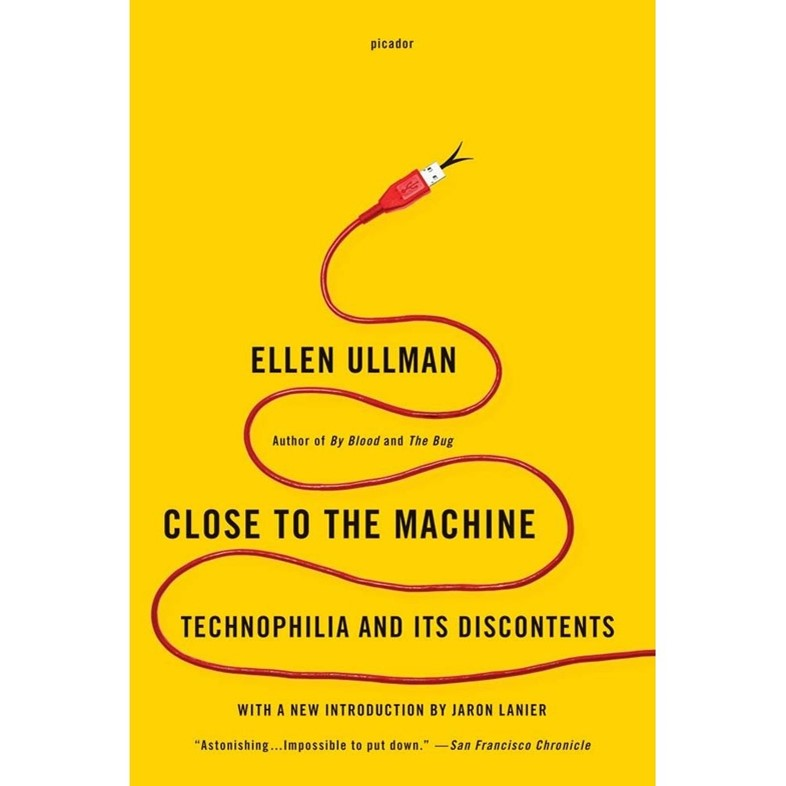 """""""Close to the machine: technophilia and its discontents"""""""