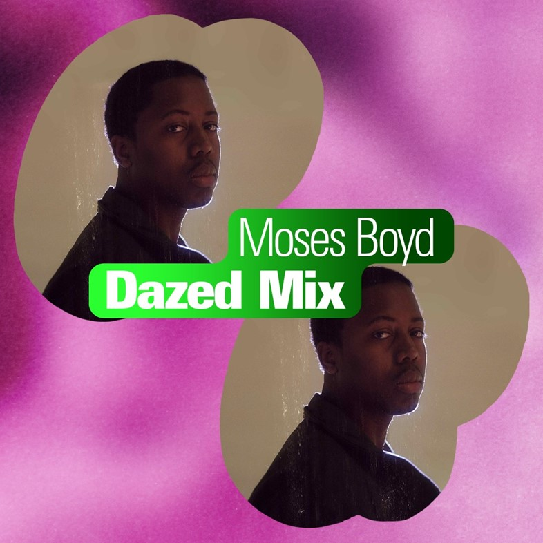 Dazed Mix - Moses Boyd